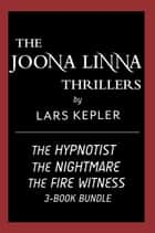 The Joona Linna Thrillers 3-Book Bundle - The Hypnotist; The Nightmare; The Fire Witness ebook by Lars Kepler