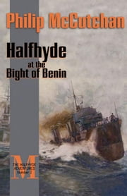 Halfhyde at the Bight of Benin ebook by McCutchan, Philip