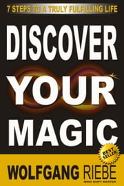 Discover Your Magic ebook by Wolfgang Riebe