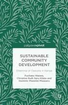 Sustainable Community Development: Dilemma of Options in Kenya ebook de F. Waswa,C. Kilalo,D. Mwasaru,Alan Kennedy