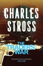 The Traders' War - The Clan Corporate and The Merchants' War ebook by Charles Stross