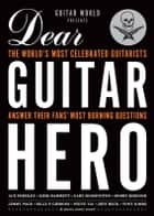 Guitar World Presents Dear Guitar Hero ebook by Guitar World