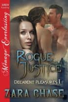 Rogue Justice ebook by Zara Chase