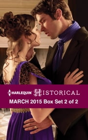 Harlequin Historical March 2015 - Box Set 2 of 2 - Morrow Creek Runaway\Lord Gawain's Forbidden Mistress\A Debt Paid in Marriage ebook by Lisa Plumley,Carol Townend,Georgie Lee