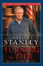 Turning the Tide - Real Hope, Real Change ekitaplar by Charles F. Stanley