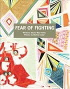 Fear of Fighting ebook by Stacey May Fowles, Marlena Zuber