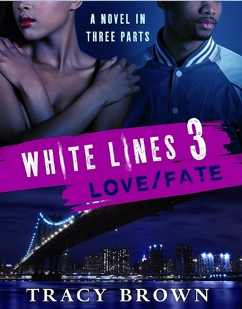 White lines 3 lovefate ebook di tracy brown 9781466868632 white lines 3 lovefate ebook by tracy brown fandeluxe Image collections
