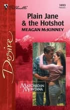 Plain Jane & The Hotshot ebook by Meagan McKinney