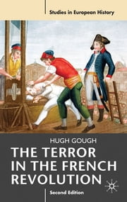 The Terror in the French Revolution ebook by Professor Hugh Gough