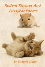 Rodent Rhymes And Pussycat Poems ebook by Victoria Zigler