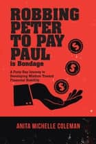 Robbing Peter to Pay Paul Is Bondage ebook by Anita Michelle Coleman