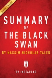 Summary of The Black Swan - by Nassim Nicholas Taleb | Includes Analysis ebook by Instaread Summaries