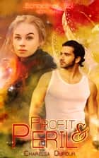 Profit and Peril ebook by Charissa Dufour