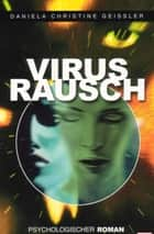 Virusrausch ebook by Daniela Christine Geissler