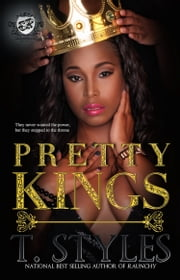 Pretty Kings (The Cartel Publications Presents) ebook by T. Styles