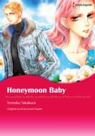 HONEYMOON BABY - Harlequin Comics ebook by Susan Napier, Tomoko Takakura