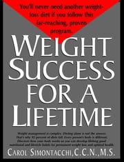 Weight Success For A Lifetime ebook by Carol Simontacchi C.C.N.