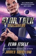 Star Trek: Discovery: Fear Itself ebook by James Swallow
