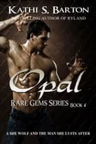 Opal ebook by Kathi S Barton