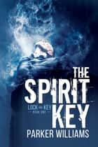 The Spirit Key ebook by