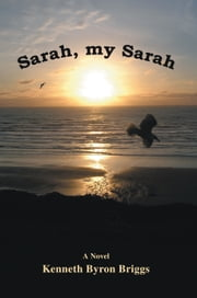 Sarah, my Sarah ebook by Kenneth Briggs