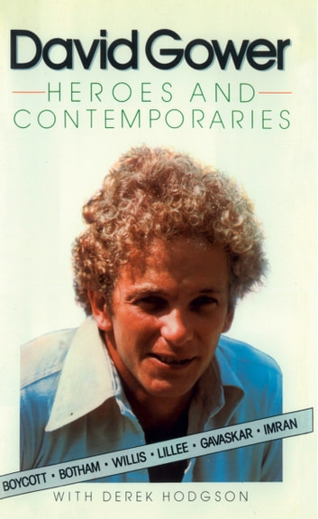 Heroes and Contemporaries (Text Only) ebook by David Gower