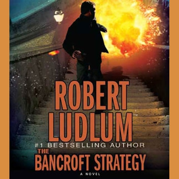 The Bancroft Strategy - A Novel audiobook by Robert Ludlum