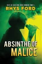 Absinthe of Malice (Français) ebook by Rhys Ford, Emmanuelle Rousseau