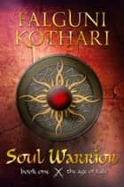 Soul Warrior eBook by Falguni Kothari