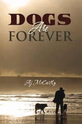 Dogs Are Forever ebook by Aj McCarthy