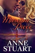 Museum Piece ebook by Anne Stuart