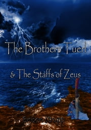 The Brothers Tuerl & The Staffs of Zeus ebook by Bryson Strupp