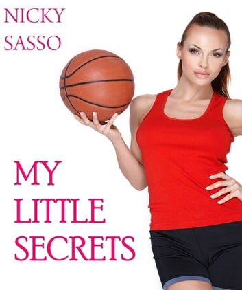 My Little Secrets: Erotic story ebook by Nicky Sasso