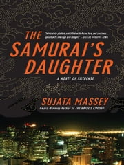 The Samurai's Daughter ebook by Sujata Massey
