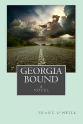 Georgia Bound - A Novel ebook by Frank O'Neill