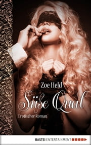 Süße Qual - Erotischer Roman ebook by Zoe Held