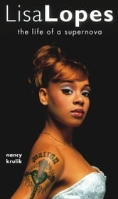 Lisa Lopes - The Life of a Supernova ebook by Nancy Krulik