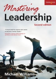 Mastering Leadership ebook by Mike Williams