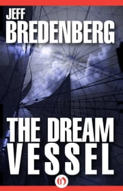 The Dream Vessel ebook by Jeff Bredenberg