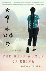 The Good Women of China - Hidden Voices ebook by Xinran Xinran