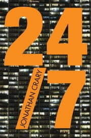 24/7 - Late Capitalism and the Ends of Sleep ebook by Jonathan Crary