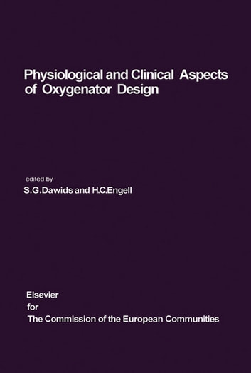 Physiological and Clinical Aspects of Oxygenator Design - Proceedings of the Seminar on Advances in Oxygenator Design, Copenhagen, June 15-20, 1975 ebook by
