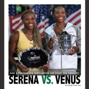 Serena vs. Venus - How a Photograph Spotlighted the Fight for Equality audiobook by Danielle Smith-Llera