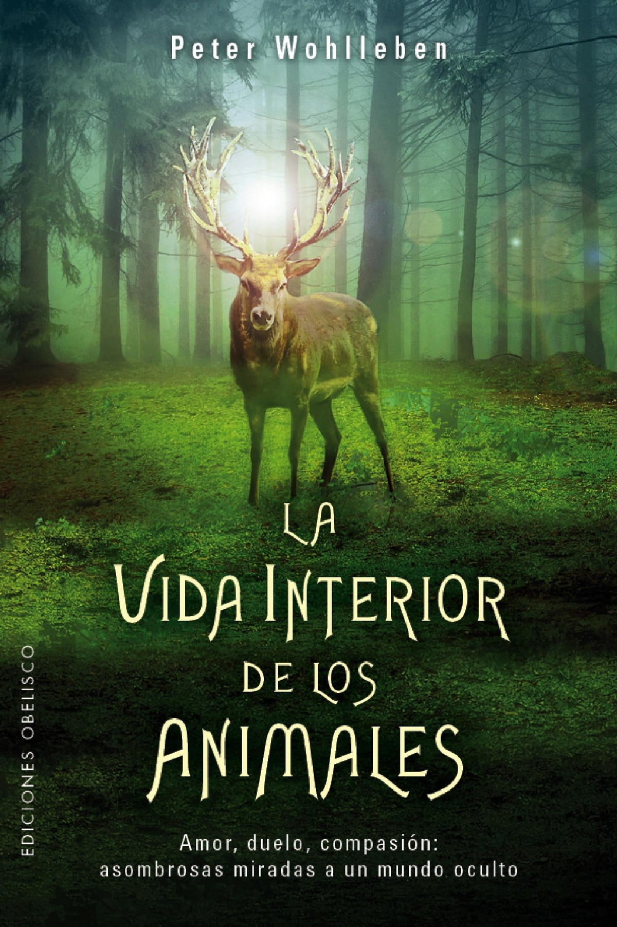 La Vida Interior De Los Animales Ebook By Peter Wohlleben 9788491112914 Rakuten Kobo United States
