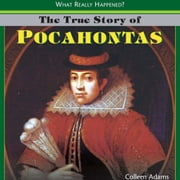 The True Story of Pocahontas ebook by Adams, Colleen