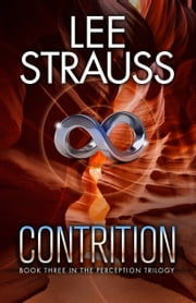 CONTRITION - The Perception Trilogy #3 ebook by Lee Strauss,Elle Strauss