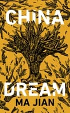 China Dream ebook by Ma Jian