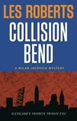 Collision Bend: A Milan Jacovich Mystery (#7)