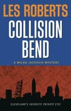 Collision Bend: A Milan Jacovich Mystery (#7) ebook by Les Roberts