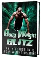 Body Weight Blitz ebook by Charles Smythe
